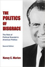 The Politics of Disgrace: The Role of Political Scandal in American Politics