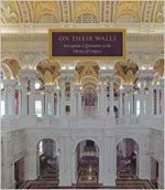 On These Walls: Inscriptions & Quotations in the Library of Congress