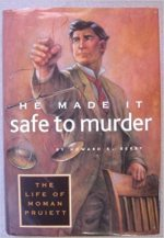 He made it safe to murder, by Howard K Berry