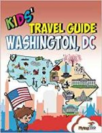 Kids' Travel Guide - Washington, DC: The fun way to discover Washington, DC with special activities for kids, coloring pages, fun fact and more!