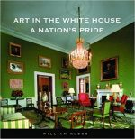 Art in the White House : A Nation's Pride