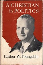 A Christian in politics, Luther W. Youngdahl