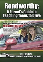 Roadworthy: A Parent's Guide to Teaching Teens to Drive