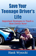 Save Your Teenage Driver's Life: Important Strategies to Teach a New Driver Now!