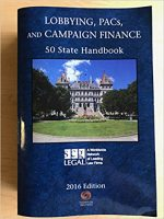 Lobbying, PACs, Campaign Finance: 50 State Handbook