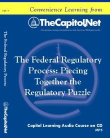 The Federal Regulatory Process: Piecing Together the Regulatory Puzzle, Audio Course on CD