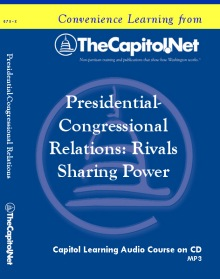 Presidential-Congressional Relations: Rivals Sharing Power, Capitol Learning Audio Course