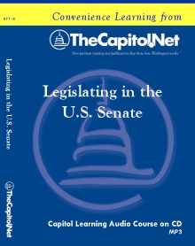Legislating in the U.S. Senate, Capitol Learning Audio Course