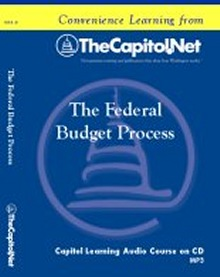 The Federal Budget Process, Capitol Learning Audio Course