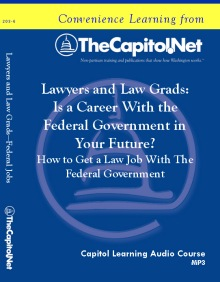 Lawyers and Law Grads: Is a Career With the Federal Government in Your Future? How to Get a Law Job With The Federal Government