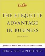Emily Post's The Etiquette Advantage in Business: Personal Skills for Professional Success