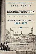 Reconstruction Updated Edition: America's Unfinished Revolution, 1863-1877