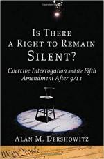 Is There a Right to Remain Silent? Coercive Interrogation and the Fifth Amendment After 9/11