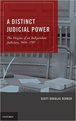 A Distinct Judicial Power: The Origins of an Independent Judiciary, 1606-1787