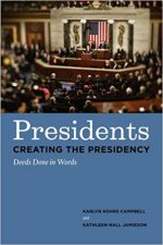 Presidents Creating the Presidency: Deeds Done in Words
