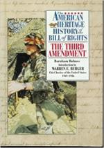 The 3rd Amendment (The American heritage history of the Bill of Rights)