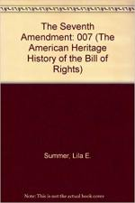 The Seventh Amendment (The American Heritage History of the Bill of Rights)