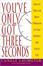 You've Got Only Three Seconds: How to Make the Right Impression in Your Business and Social Life