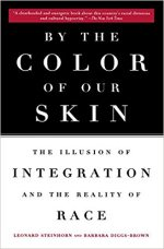 By the Color of Our Skin: The Illusion of Integration and the Reality of Race