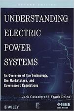 Understanding Electric Power Systems: An Overview of the Technology, the Marketplace, and Government Regulations