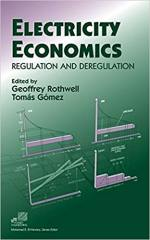 Electricity Economics: Regulation and Deregulation