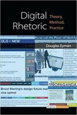 Digital Rhetoric: Theory, Method, Practice