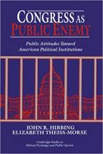 Congress as Public Enemy: Public Attitudes toward American Political Institutions
