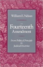 The Fourteenth Amendment: From Political Principle to Judicial Doctrine