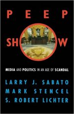 Peep Show: Media and Politics in an Age of Scandal