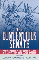 The Contentious Senate: Partisanship, Ideology, and the Myth of Cool Judgment