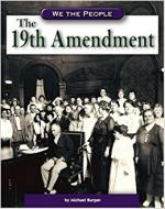The 19th Amendment (We the People: Modern America)