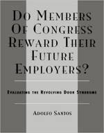 Do Members of Congress Reward Their Future Employers? Evaluating the Revolving Door Syndrome