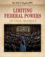 Limiting Federal Powers: The Tenth Amendment