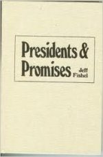 Presidents and Promises: From Campaign Pledge to Presidential Performance