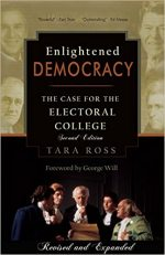 Enlightened Democracy: The Case for the Electoral College