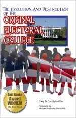 The Evolution and Destruction of the Original Electoral College