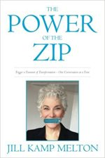 The Power of the Zip: Reinventing the Way You Talk One Conversation at a Time