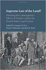 Supreme Law of the Land?: Debating the Contemporary Effects of Treaties within the United States Legal System