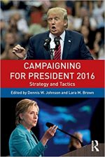 Campaigning for President 2016: Strategy and Tactics