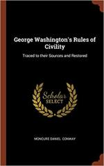 George Washington's Rules of Civility: Traced to their Sources and Restored
