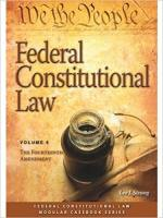 Federal Constitutional Law: The Fourteenth Amendment (Volume 5)