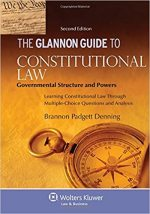 The Glannon Guide to Constitutional Law: Governmental Structure and Powers