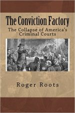 The Conviction Factory: The Collapse of America's Criminal Courts