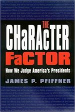 The Character Factor: How We Judge America's President