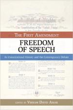 The First Amendment, Freedom of Speech: Its Constitutional History and the Contemporary Debate