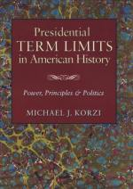 Presidential Term Limits in American History: Power, Principles, and Politics