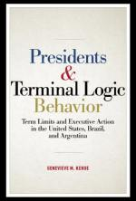Presidents and Terminal Logic Behavior: Term Limits and Executive Action in the United States, Brazil, and Argentina