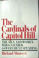 The Cardinals of Capitol Hill: The Men and Women Who Control Government Spending