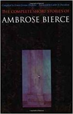 The Complete Short Stories of Ambrose Bierce