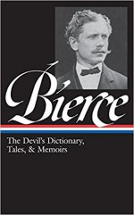 Ambrose Bierce: The Devil's Dictionary, Tales, & Memoirs (LOA #219)